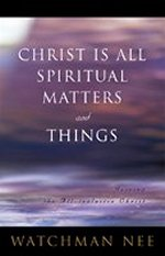 Christ is All Spiritual Matters and Things