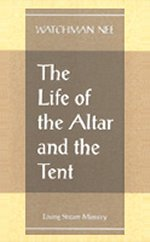 The Life of the Altar and Tent