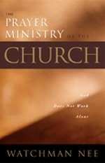 The Prayer Ministry of the Church by Watchman Nee