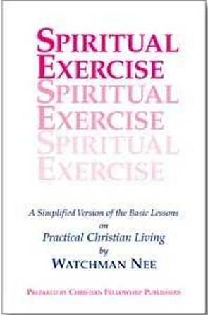 Spiritual Exercise by Watchman Nee