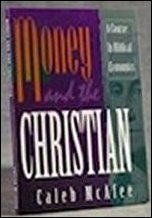 Money and The Christian by Caleb McAfee