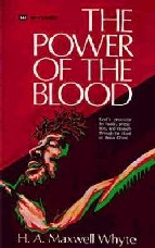 The Power of The Blood by H.A. Maxwell Whyte