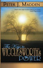 The Keys to Wigglesworth's Power by Peter J. Madden