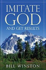 Imitate God And Get Results by Bill Winston