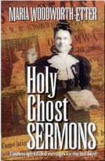 Holy Ghost Sermons by Maria Woodworth-Etter