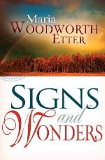 Signs And Wonders by Maria Woodworth-Etter